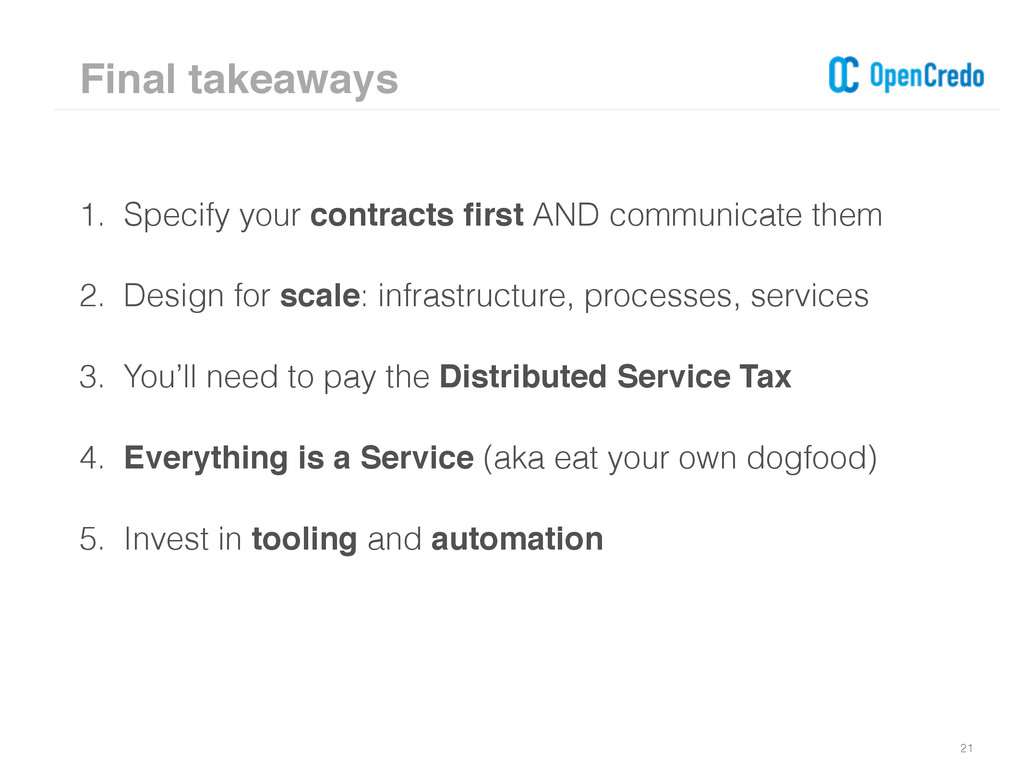 1. Specify your contracts first AND communicate ...
