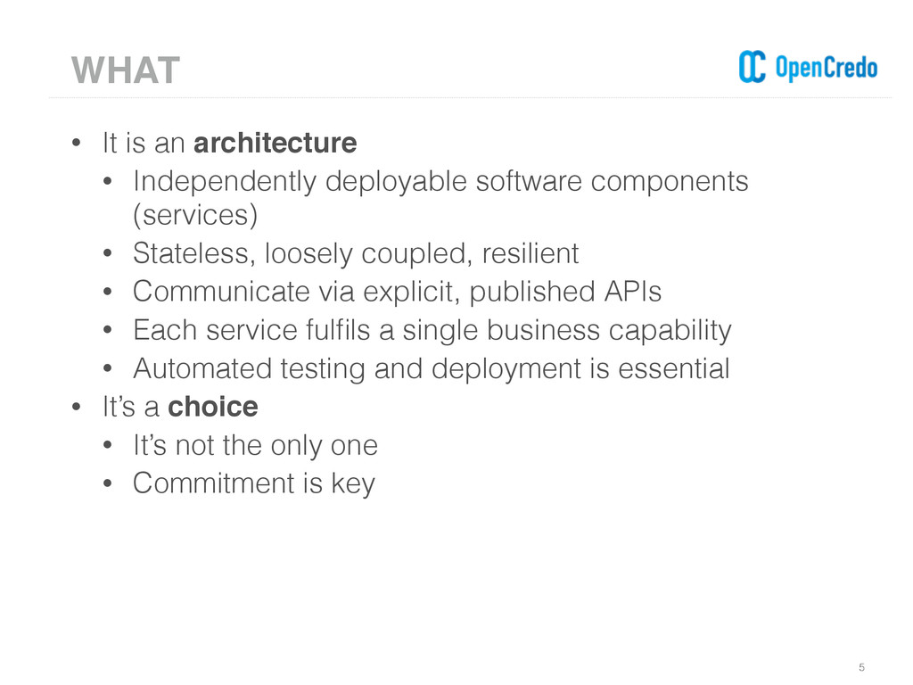 • It is an architecture • Independently deploya...