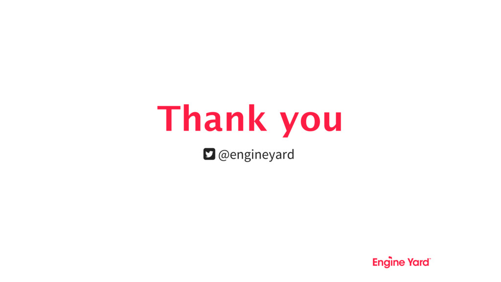 Thank you  @engineyard