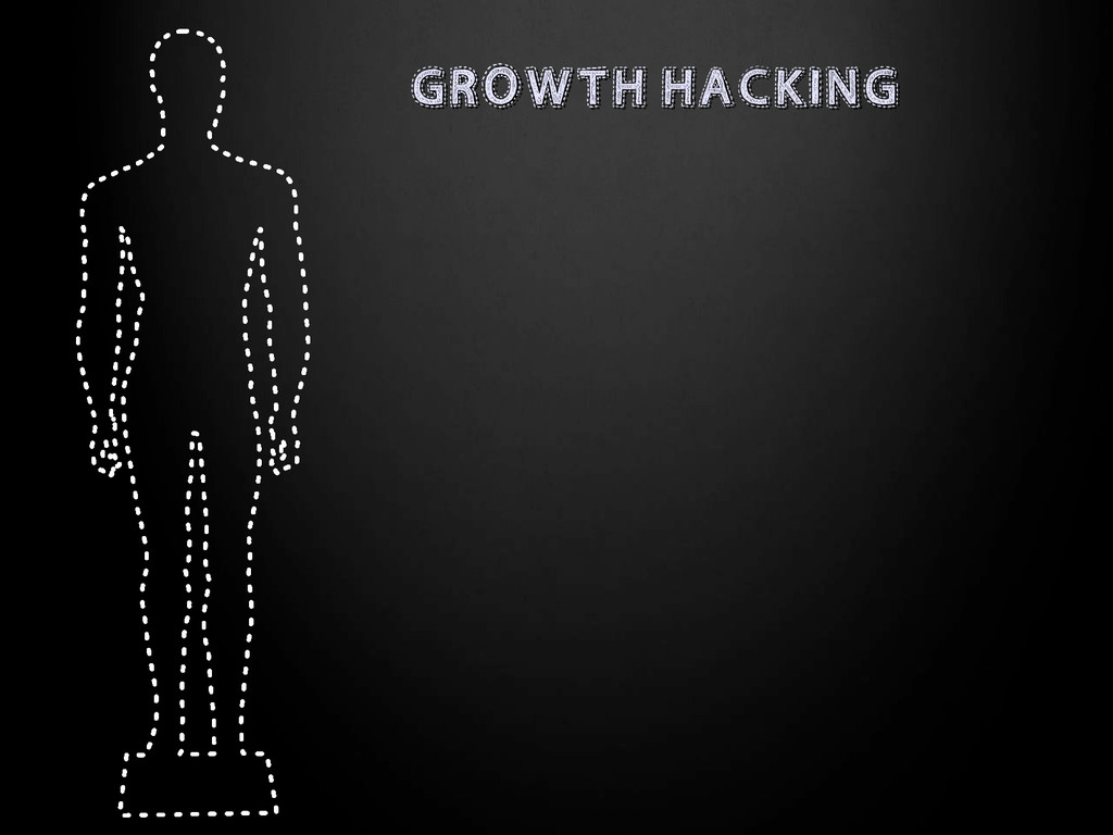 GROWTH HACKING GROWTH HACKING