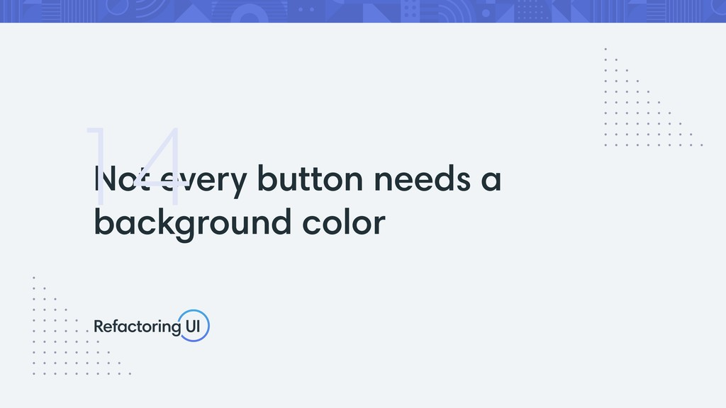 Not every button needs a background color 14