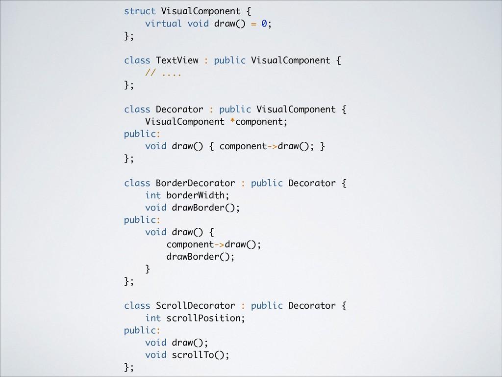 struct VisualComponent { virtual void draw() = ...