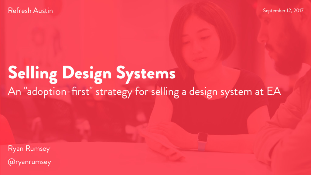 """Selling Design Systems An """"adoption-first"""" strat..."""