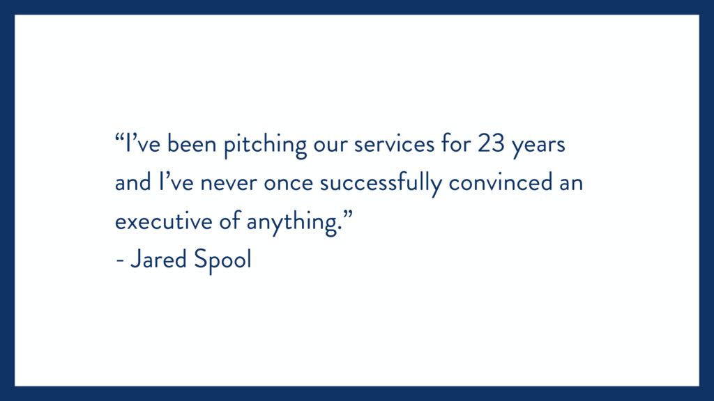 """""""I've been pitching our services for 23 years a..."""