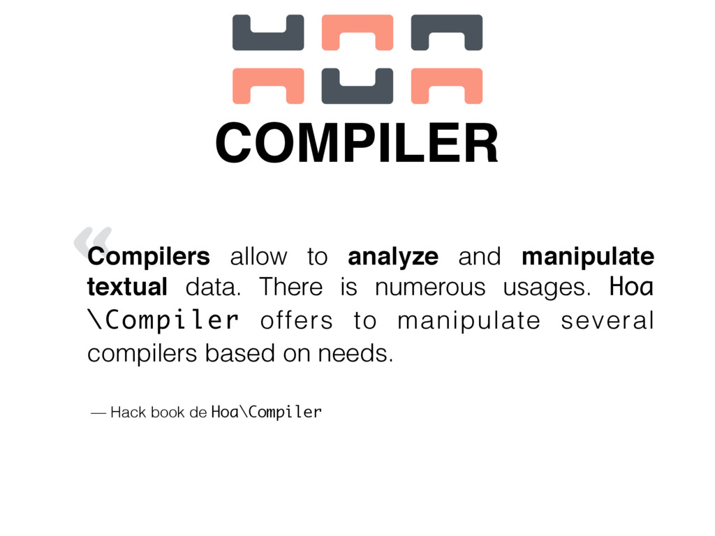 « COMPILER Compilers allow to analyze and manip...
