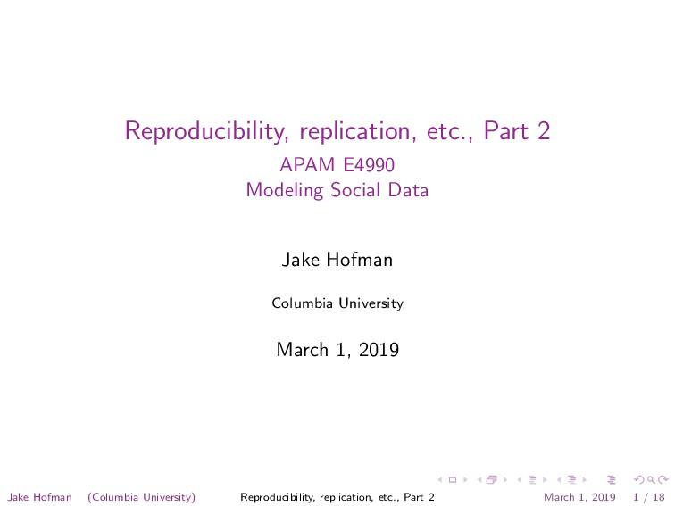 Reproducibility, replication, etc., Part 2 APAM...