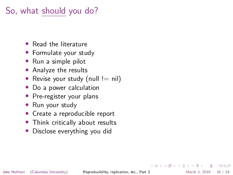 So, what should you do? • Read the literature •...
