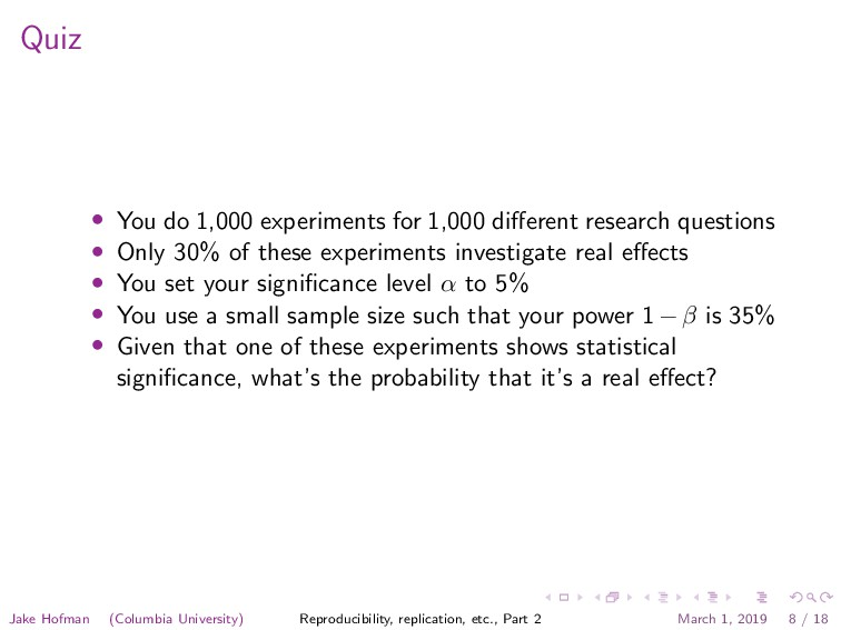 Quiz • You do 1,000 experiments for 1,000 differ...