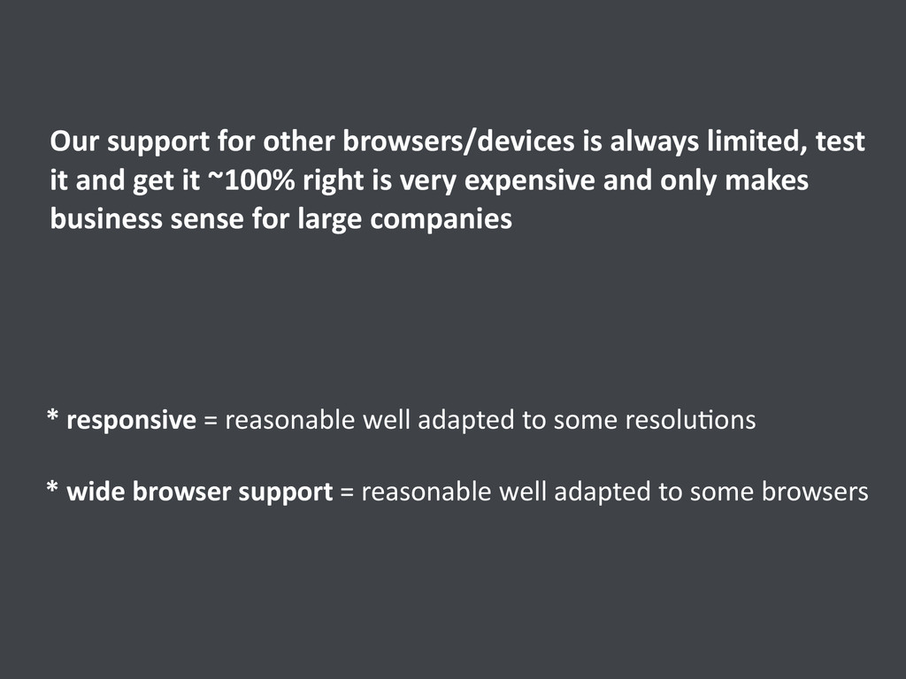 * responsive = reasonable well a...