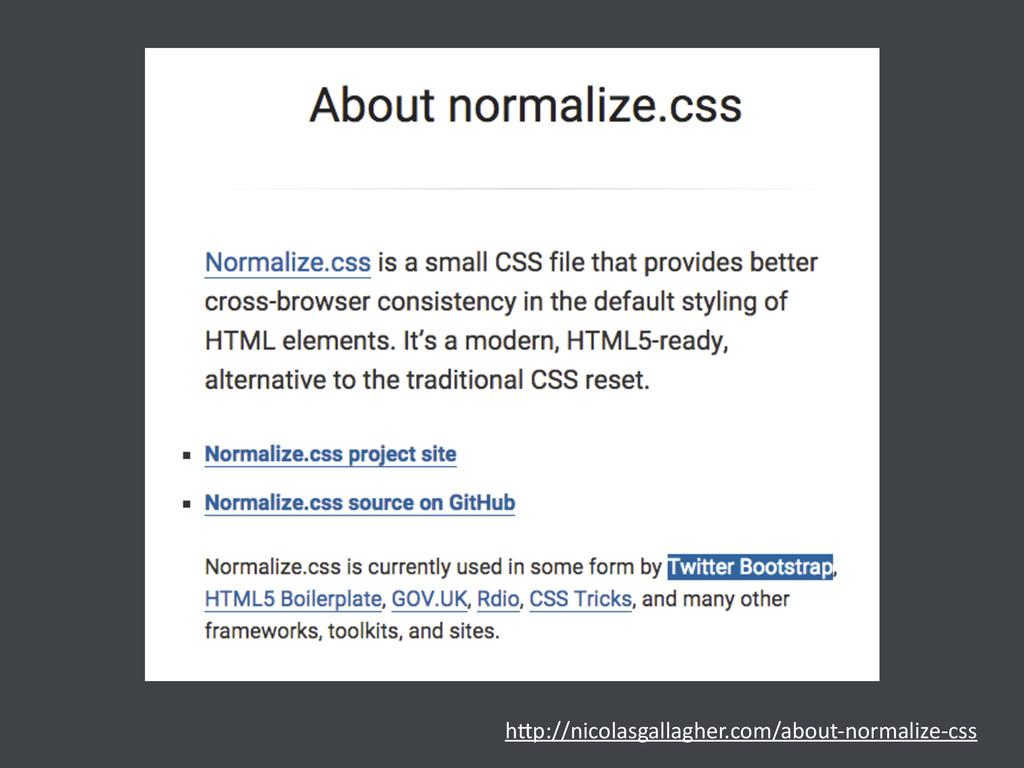 h>p://nicolasgallagher.com/about-‐normalize-‐...