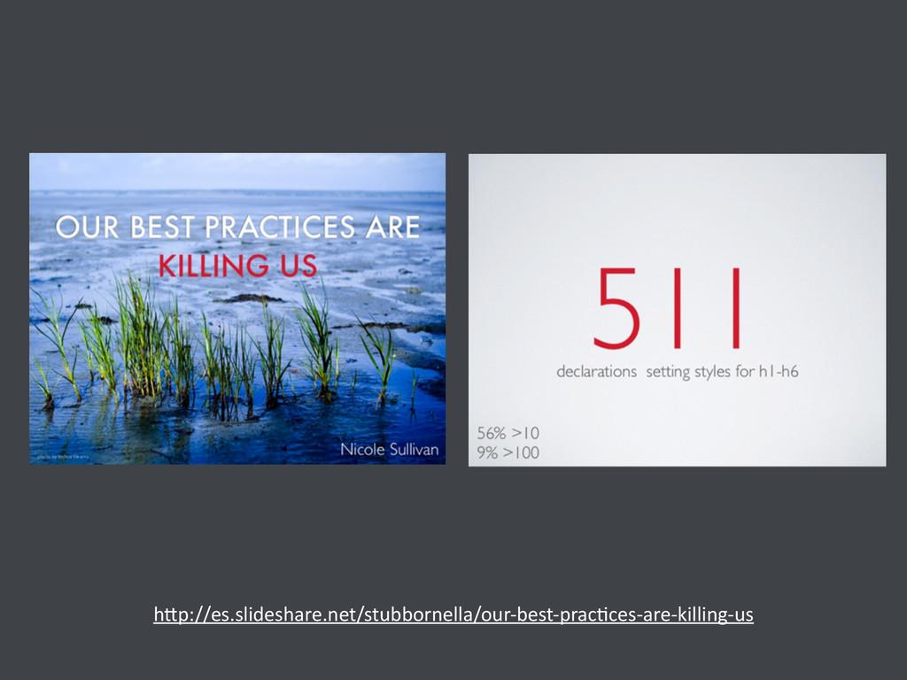h>p://es.slideshare.net/stubbornella/our-‐best...