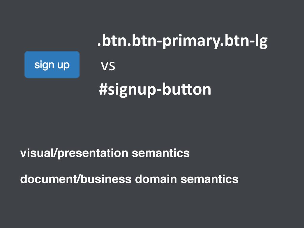.btn.btn-‐primary.btn-‐lg vs #signup-‐bu[on ...