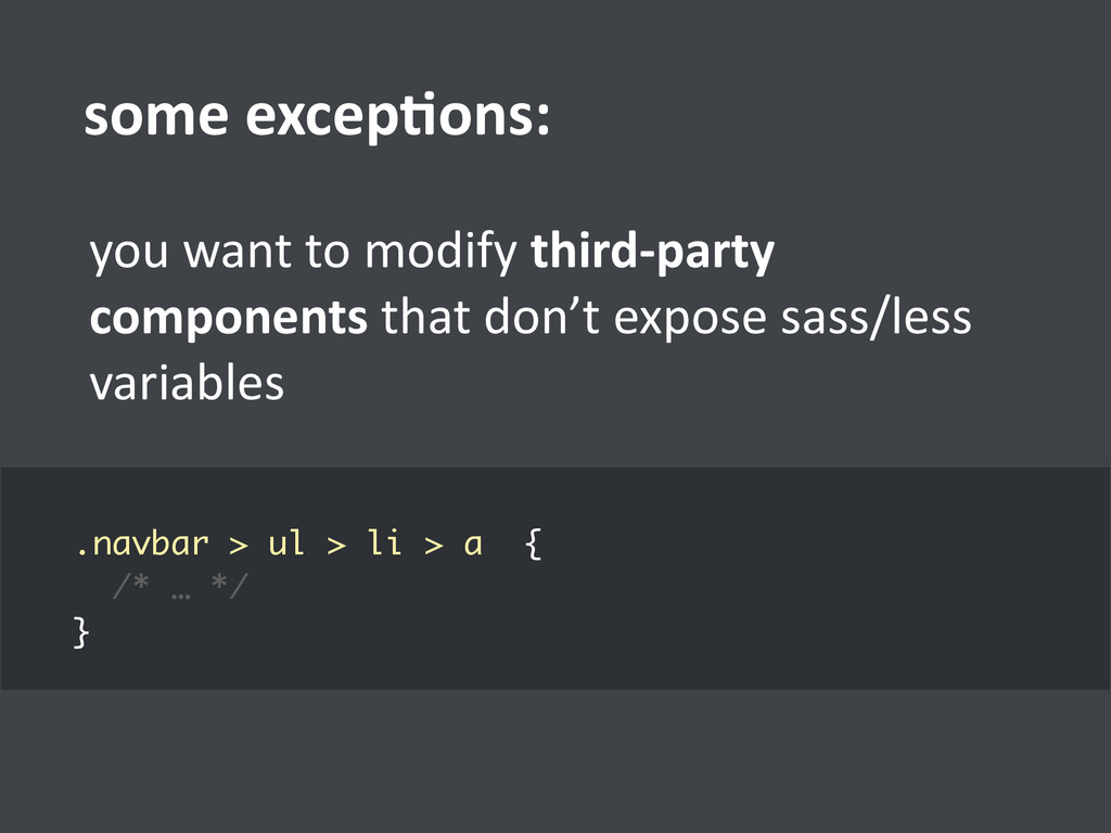some excep,ons: you want to modify...