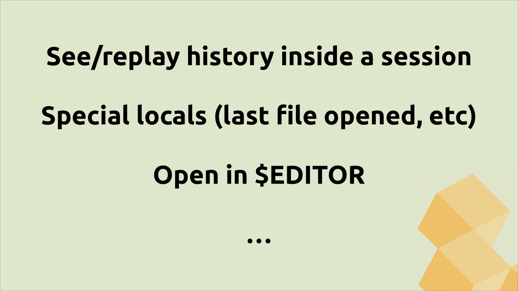 See/replay history inside a session ! Special l...
