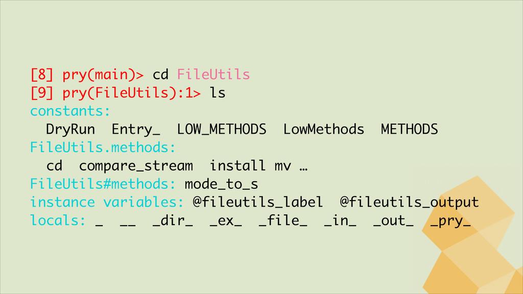 [8] pry(main)> cd FileUtils [9] pry(FileUtils)...