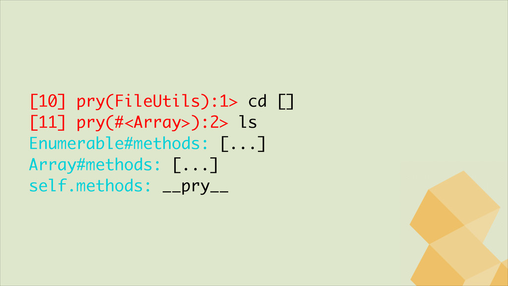 [10] pry(FileUtils):1> cd [] [11] pry(#<Array>)...