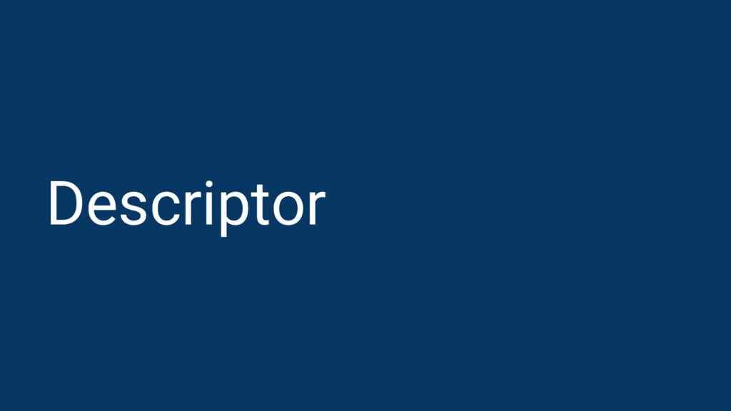 Descriptor