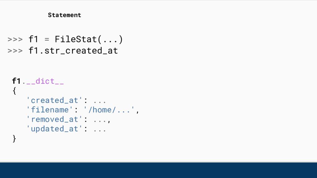 >>> f1 = FileStat(...) >>> f1.str_created_at St...