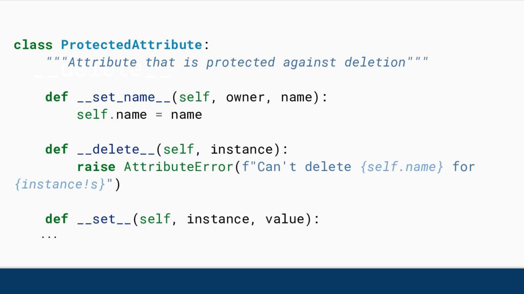 "__delete__ class ProtectedAttribute: """"""Attribu..."