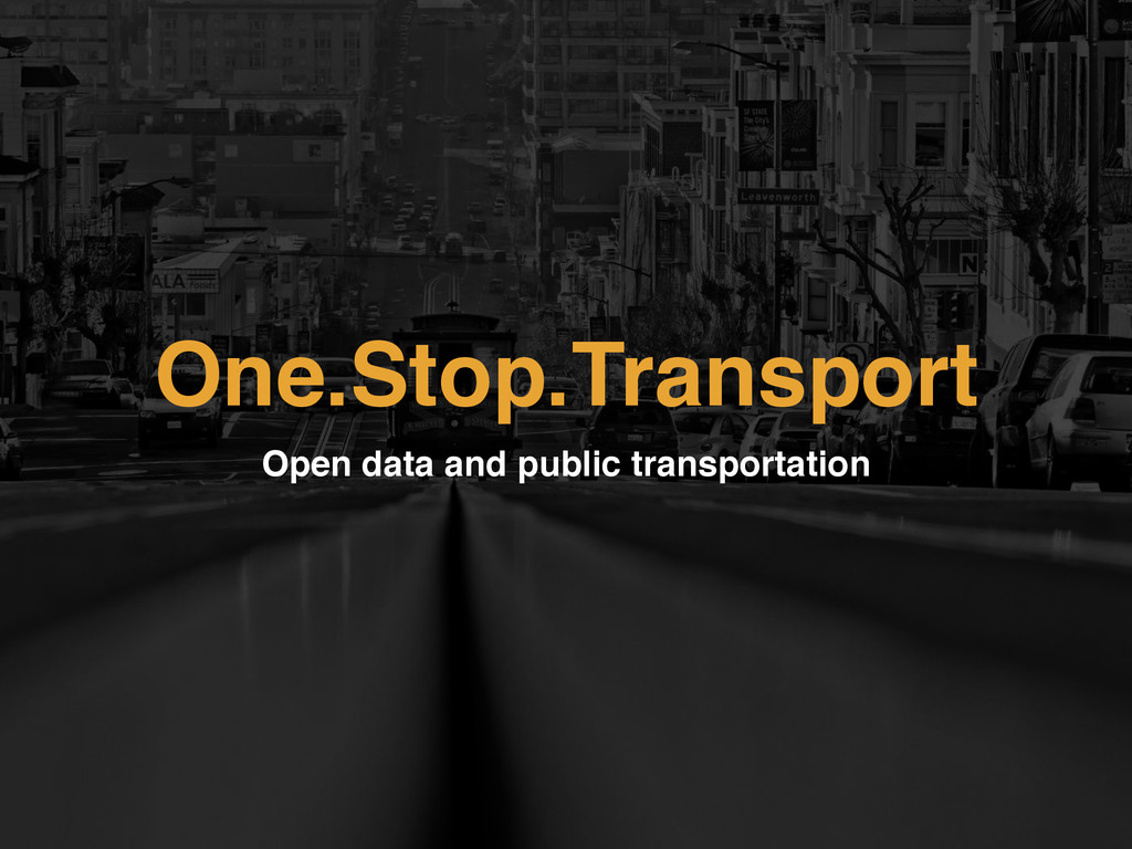 One.Stop.Transport Open data and public transpo...