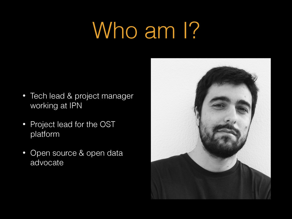 Who am I? • Tech lead & project manager working...