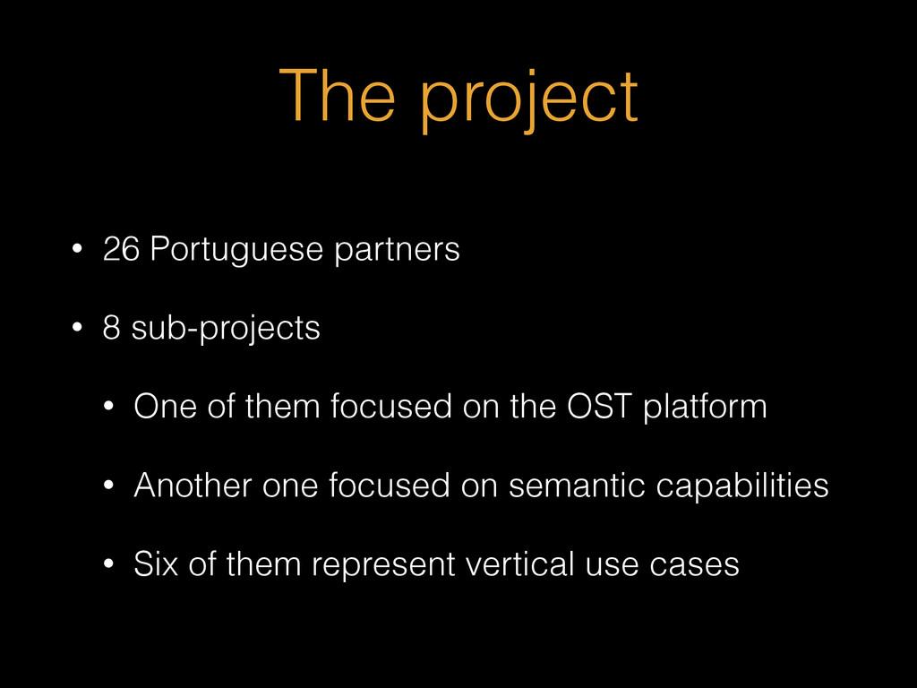 The project • 26 Portuguese partners • 8 sub-pr...