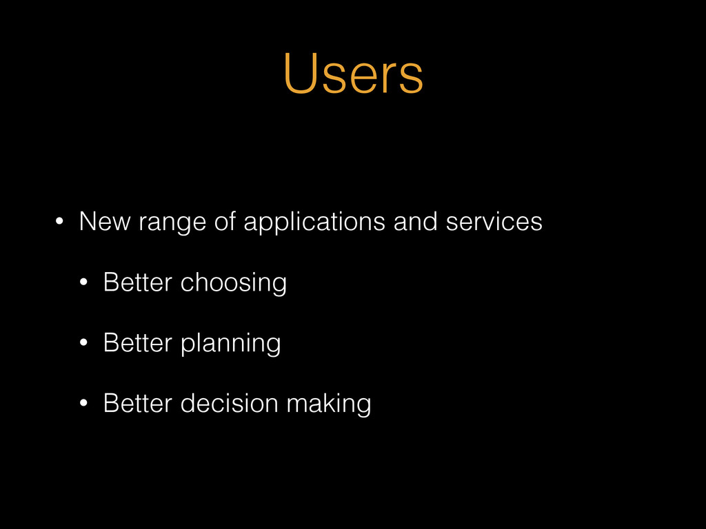 Users • New range of applications and services ...