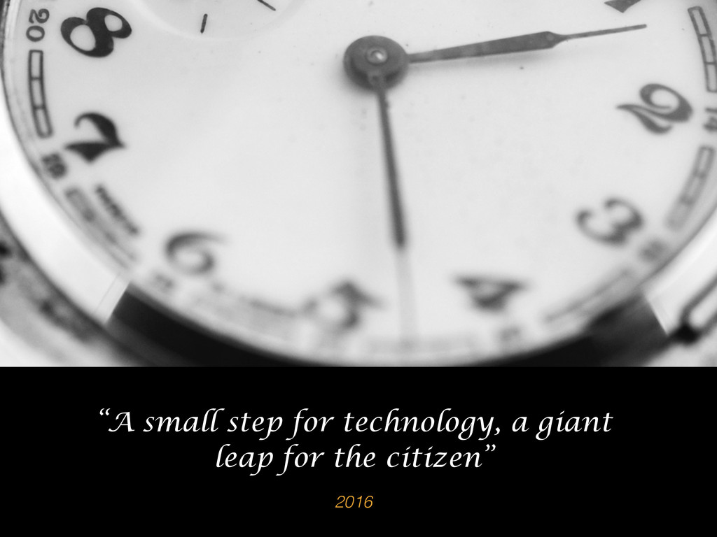 """2016 """"A small step for technology, a giant leap..."""