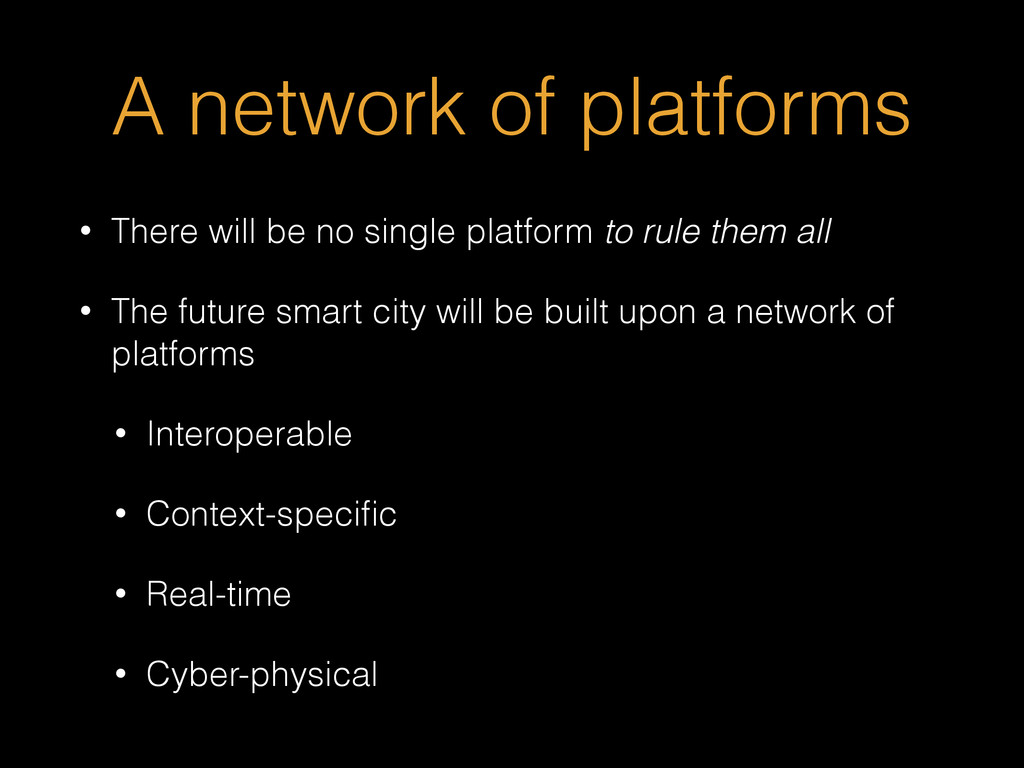 A network of platforms • There will be no singl...