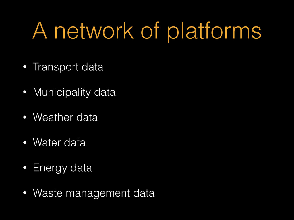 A network of platforms • Transport data • Munic...
