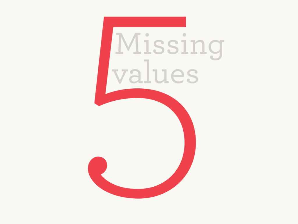 5 Missing values