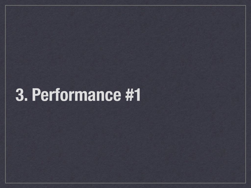 3. Performance #1