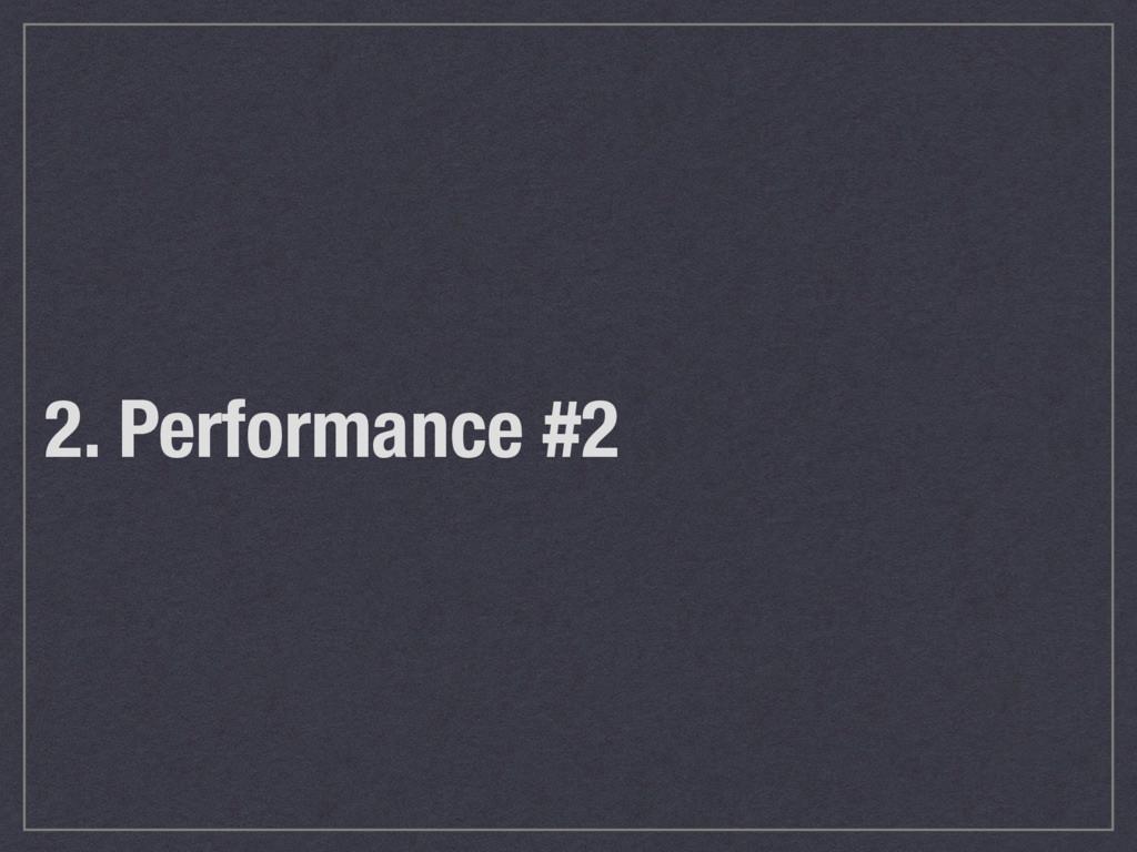 2. Performance #2