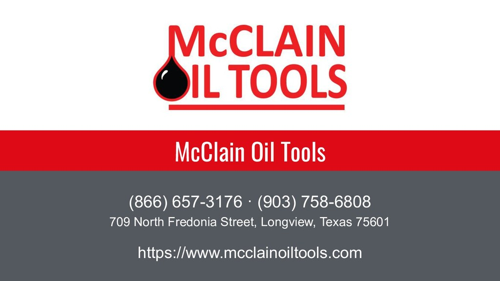 McClain Oil Tools (866) 657-3176 · (903) 758-68...
