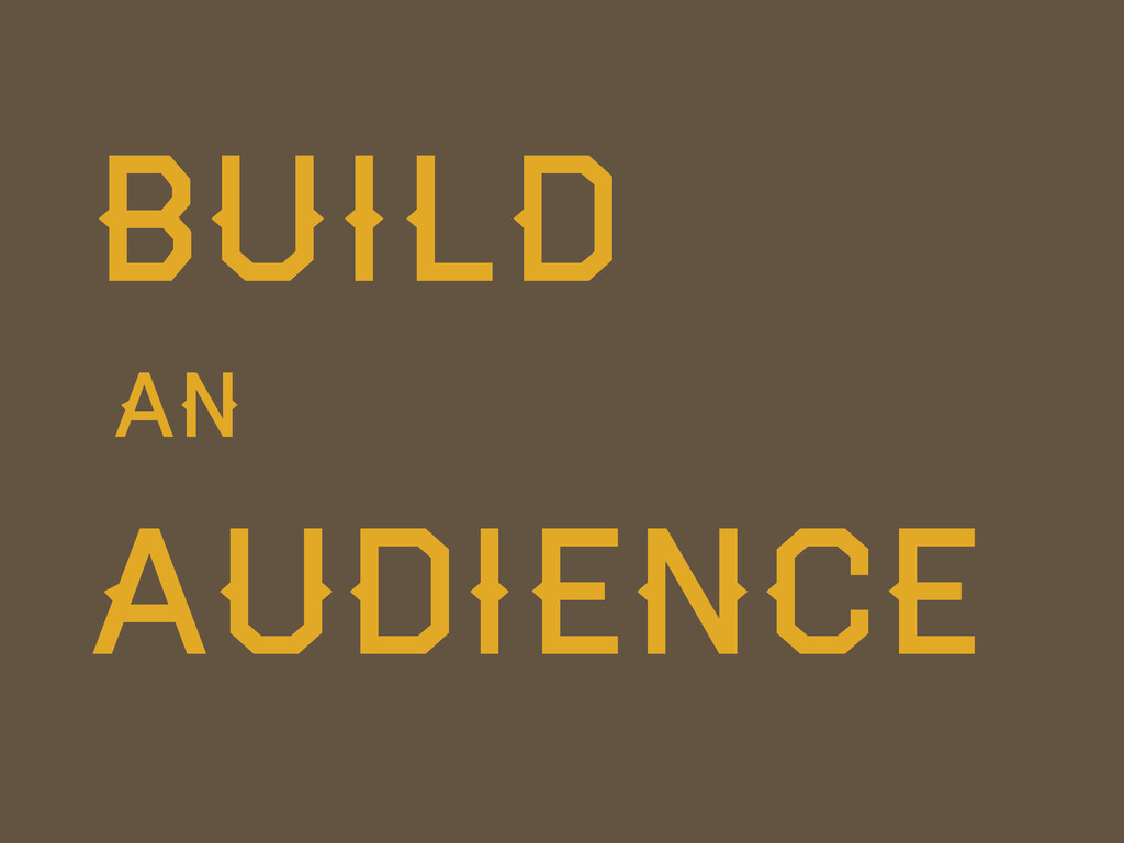 Build Audience An
