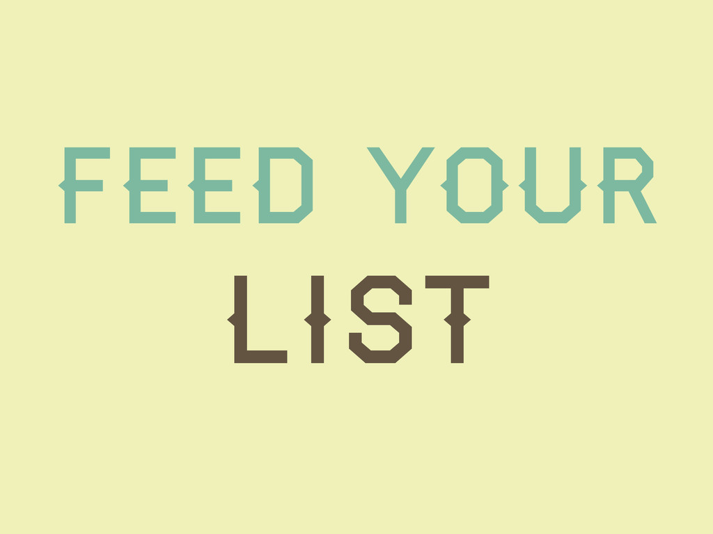 Feed your List