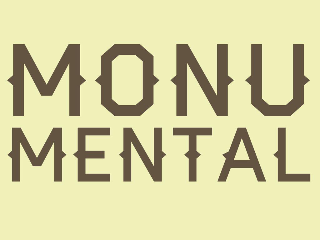 MONU MENTAL