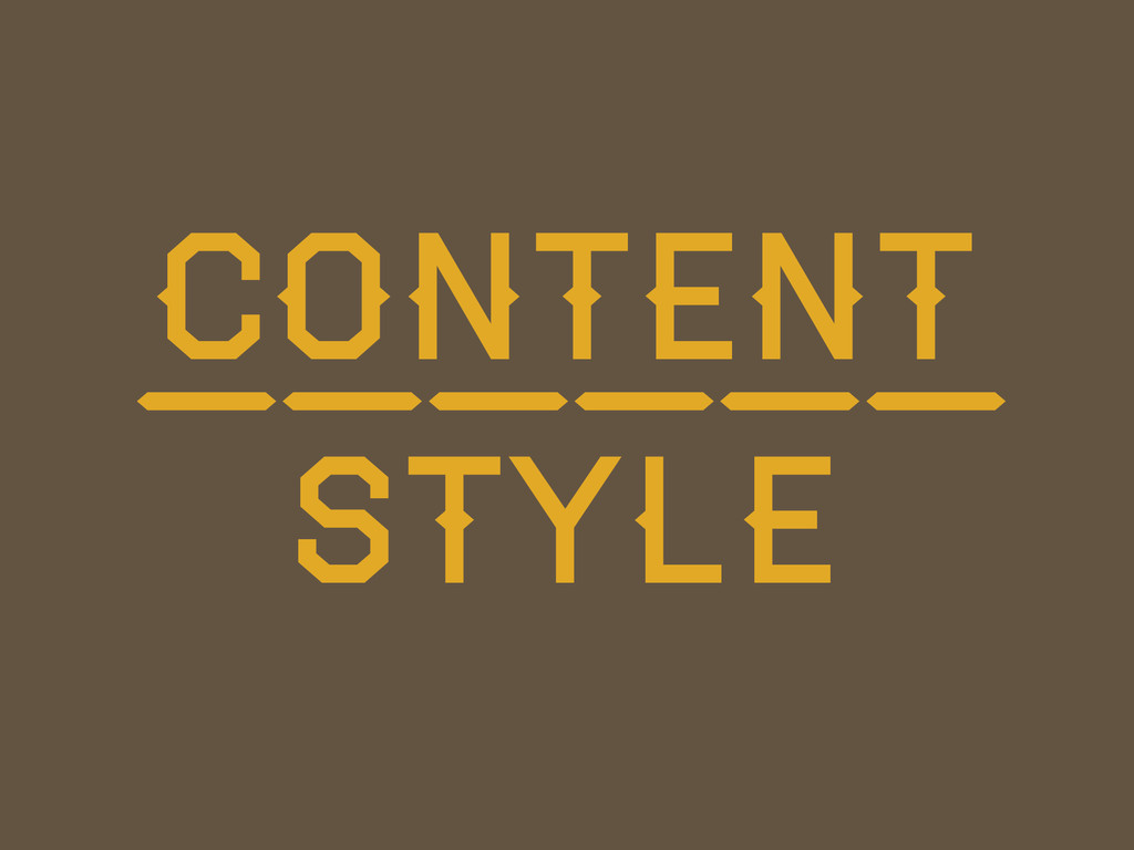CONTENT STYLE ——————