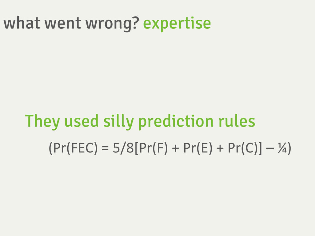 what went wrong? expertise They used silly pre...