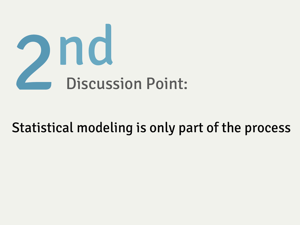 2nd  Discussion Point:  Statistical modeling ...