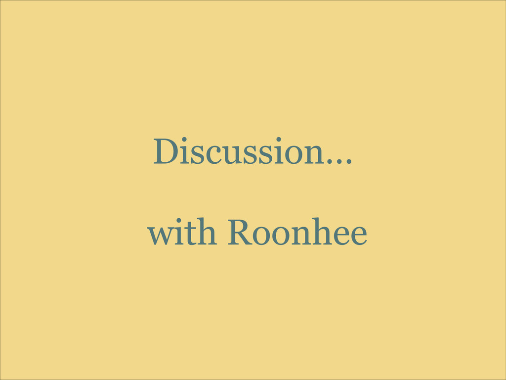Discussion… ! with Roonhee