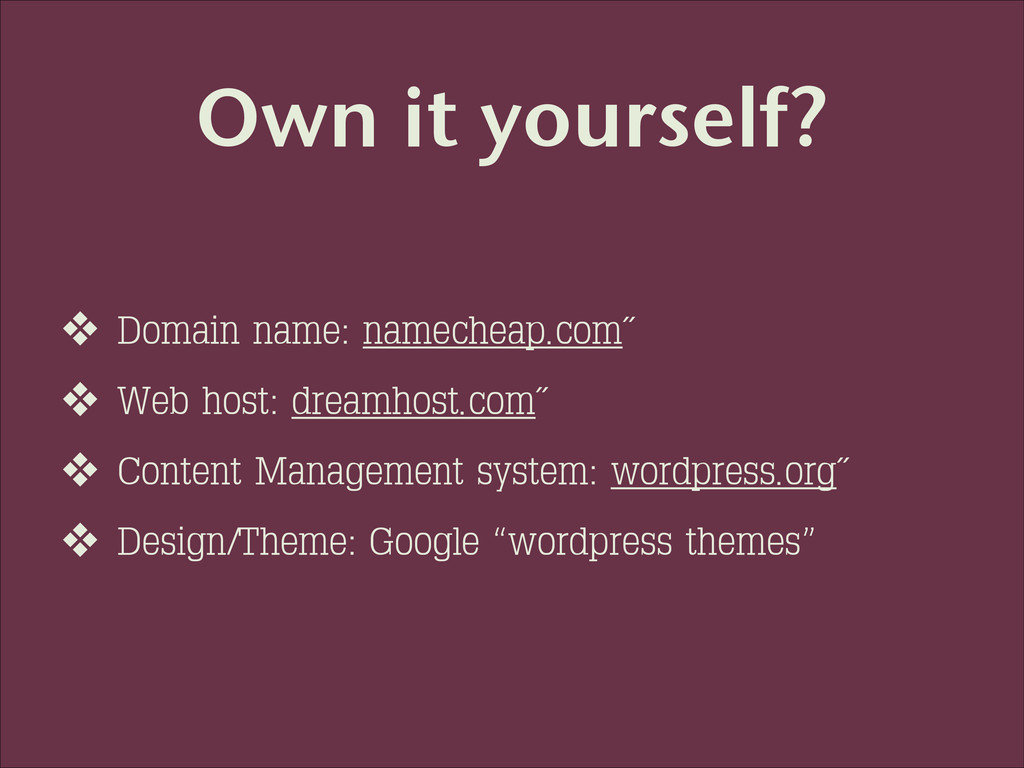 Own it yourself? ❖ Domain name: namecheap.com˝ ...