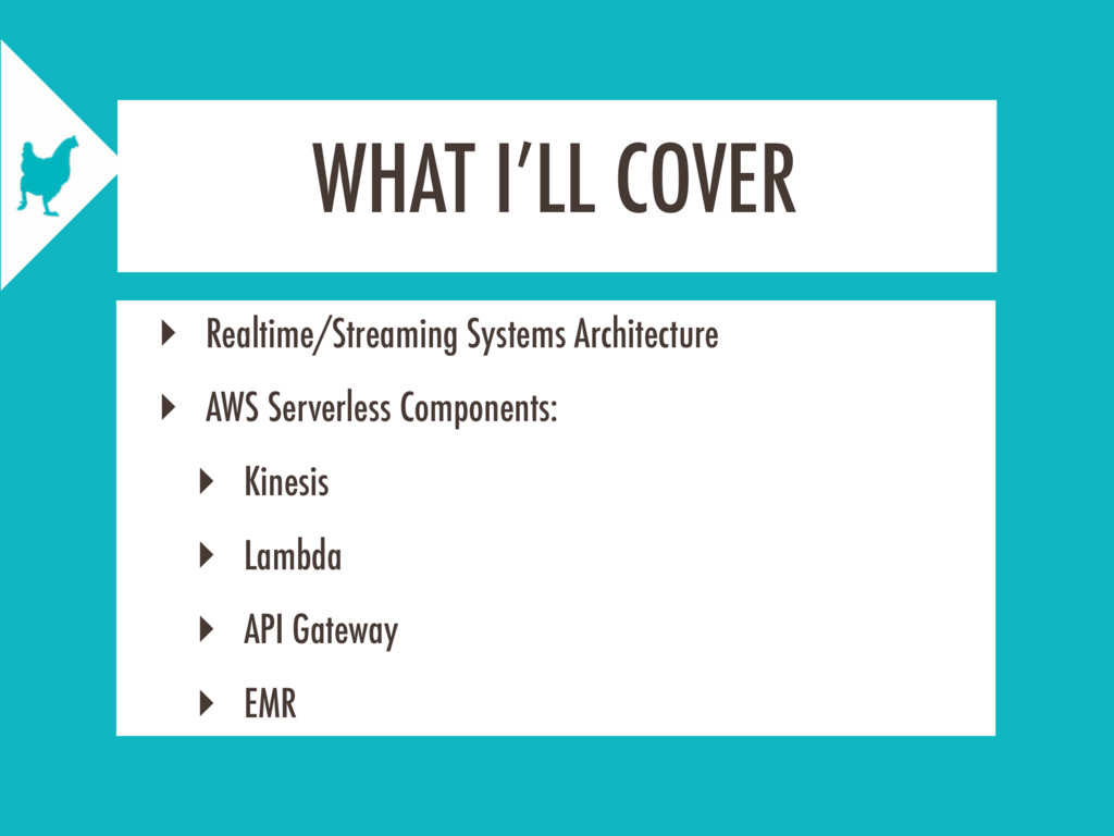WHAT I'LL COVER ‣ Realtime/Streaming Systems Ar...