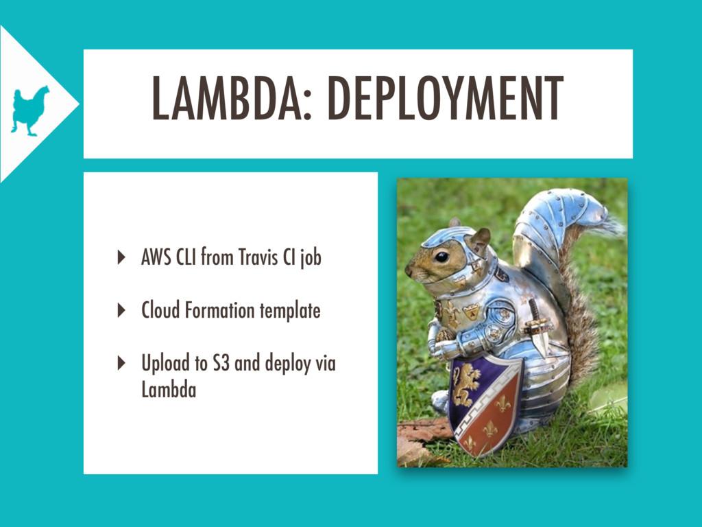 LAMBDA: DEPLOYMENT ‣ AWS CLI from Travis CI job...