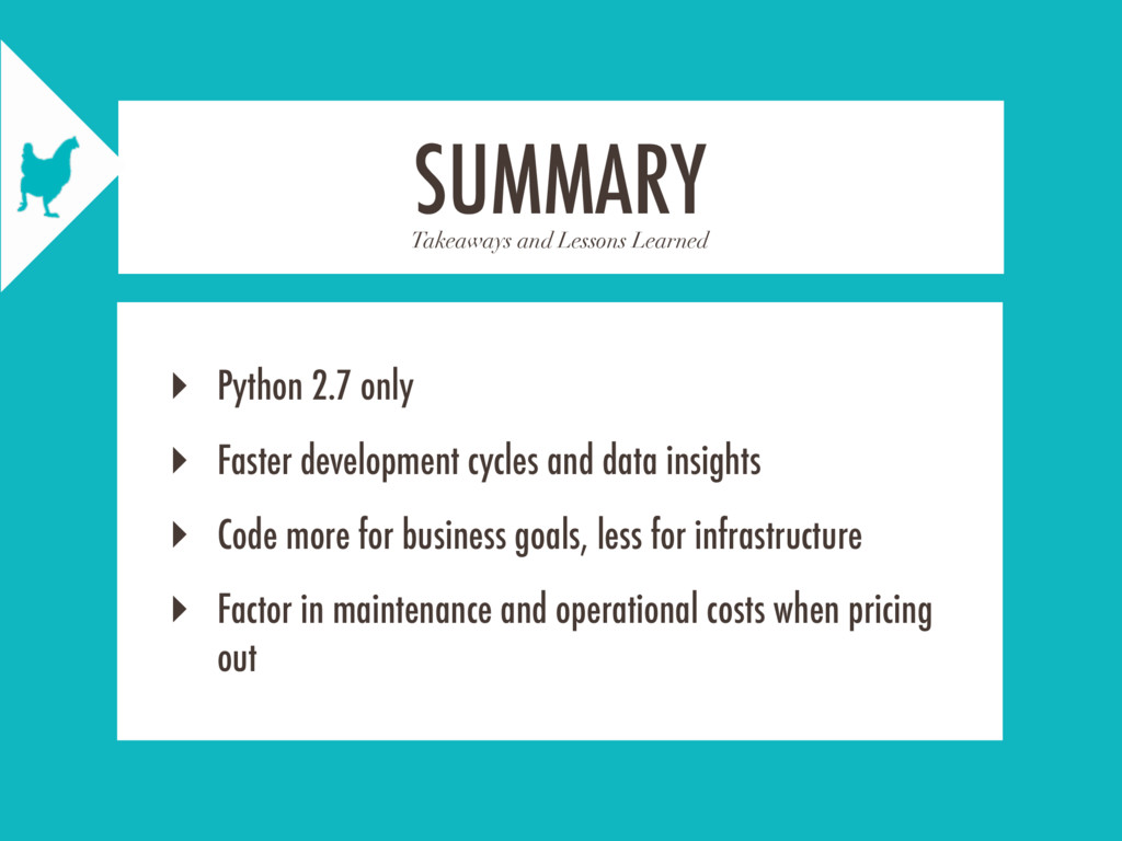 Takeaways and Lessons Learned SUMMARY ‣ Python ...