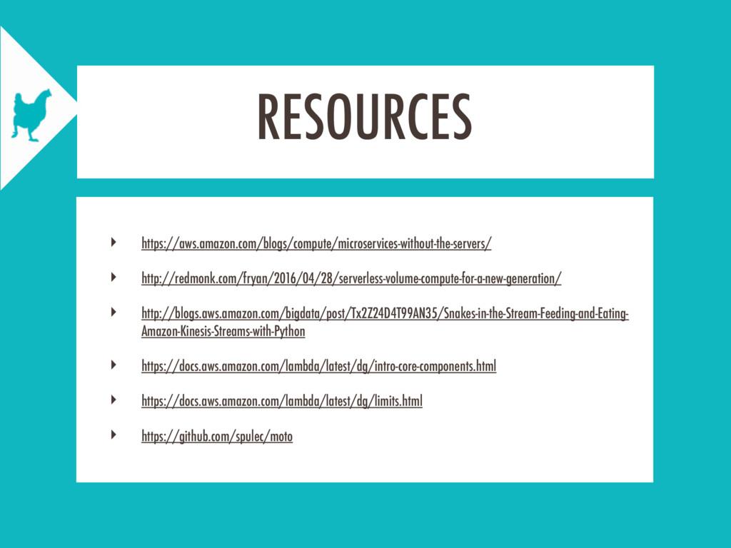RESOURCES ‣ https://aws.amazon.com/blogs/comput...