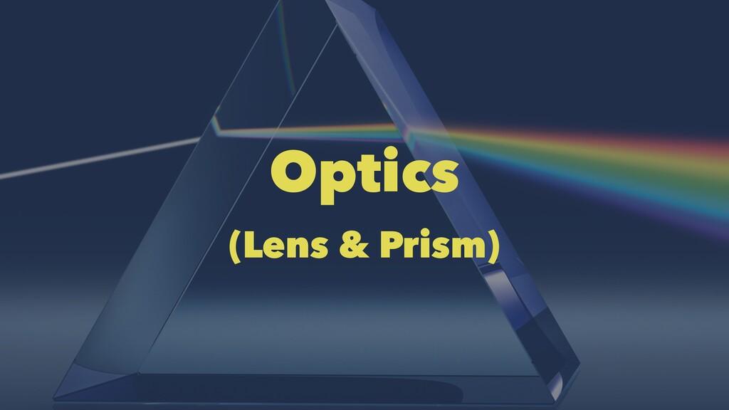 Optics (Lens & Prism)