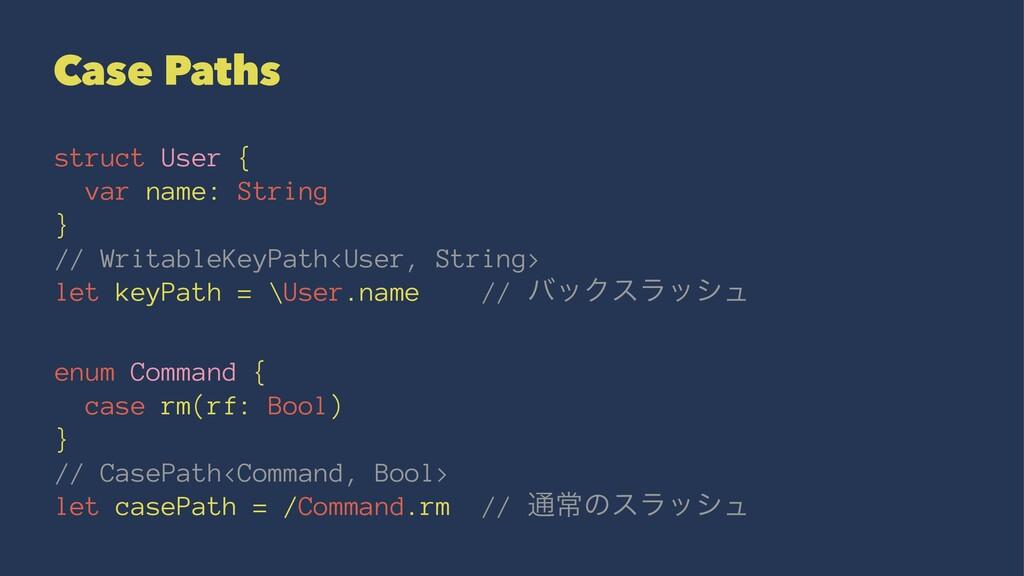 Case Paths struct User { var name: String } // ...