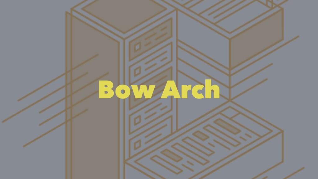 Bow Arch