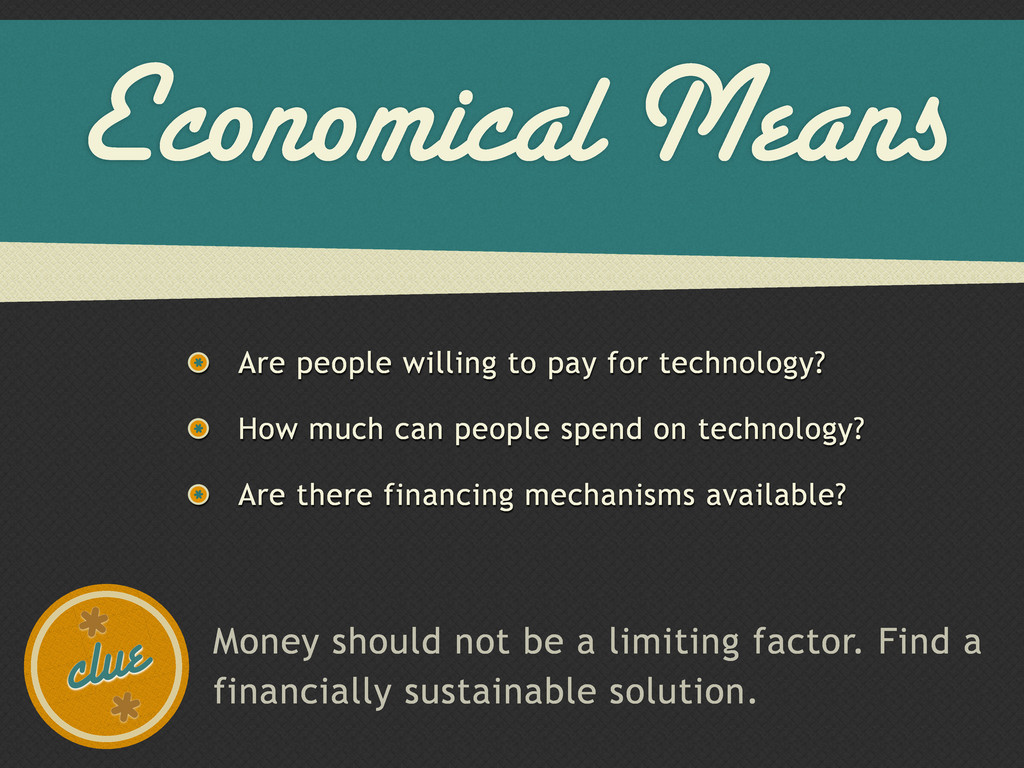 Economical Means Are people willing to pay for ...